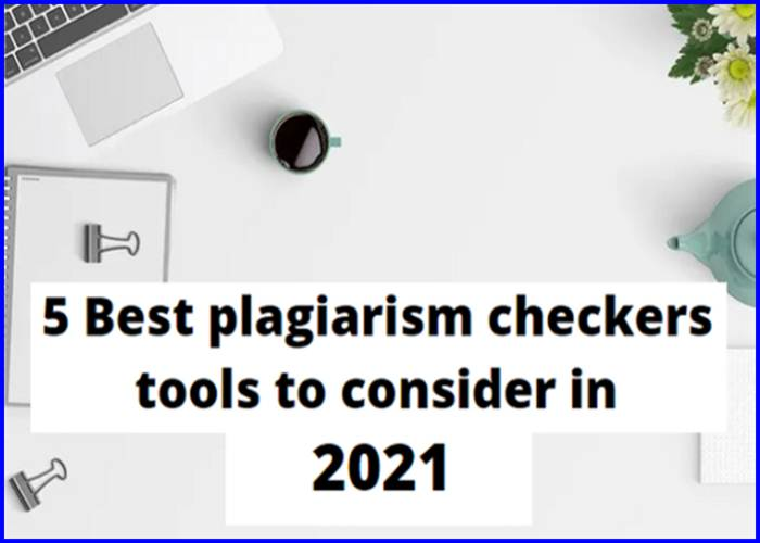 Best plagiarism checkers tools to consider in 2021