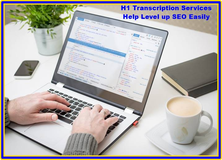 Transcription Services Help Level up SEO Easily