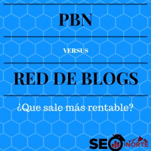 PBN VS Red de Blogs ¿Qué sale más rentable?