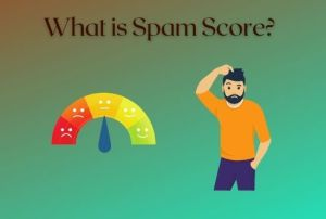 Read more about the article What is Spam Score? How to reduce spam score? User Guide 2021