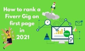 Read more about the article How To Rank Fiverr Gigs On First Page- Latest Secret Tricks in 2021
