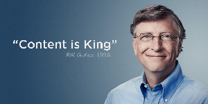 """Content is King"" - Bill Gates, 1996 quote"