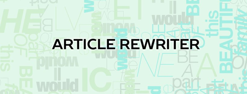7 Benefits of Using Article Rewriter Tool