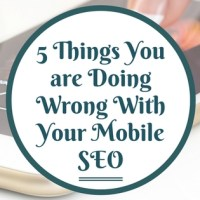 5 Things You are Doing Wrong With Your Mobile SEO
