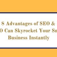 Best 8 Advantages of SEO & How SEO Can Skyrocket Your Small Business Instantly