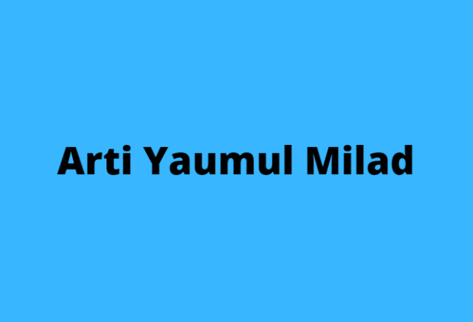 Arti Yaumul Milad Barakallah Fii Umrik