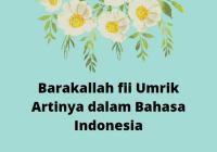 Barakallah fii Umrik Artinya dalam Bahasa Indonesia