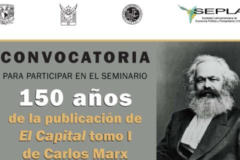 Seminario 150 años de la publicación de El Capital tomo I de Carlos Marx – UNAM – Agosto/2017