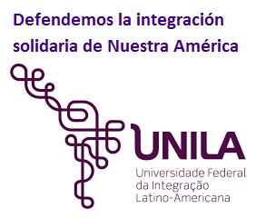 Em defesa da UNILA, Universidade Federal da Integração Latino-americana.