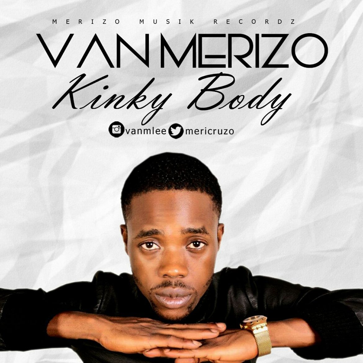 FRESH TALENT: Van Merizo [@Mericruzo] - 'Kinky Body'