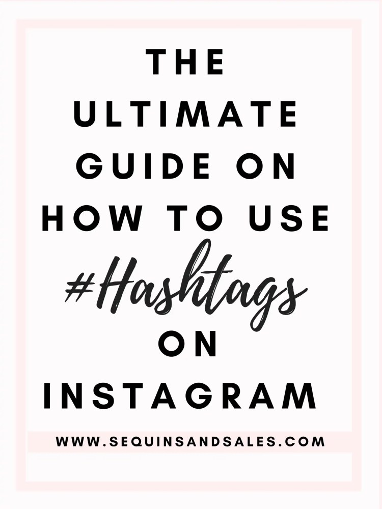 The Ultimate Guide on How to Use Hashtags on Instagram
