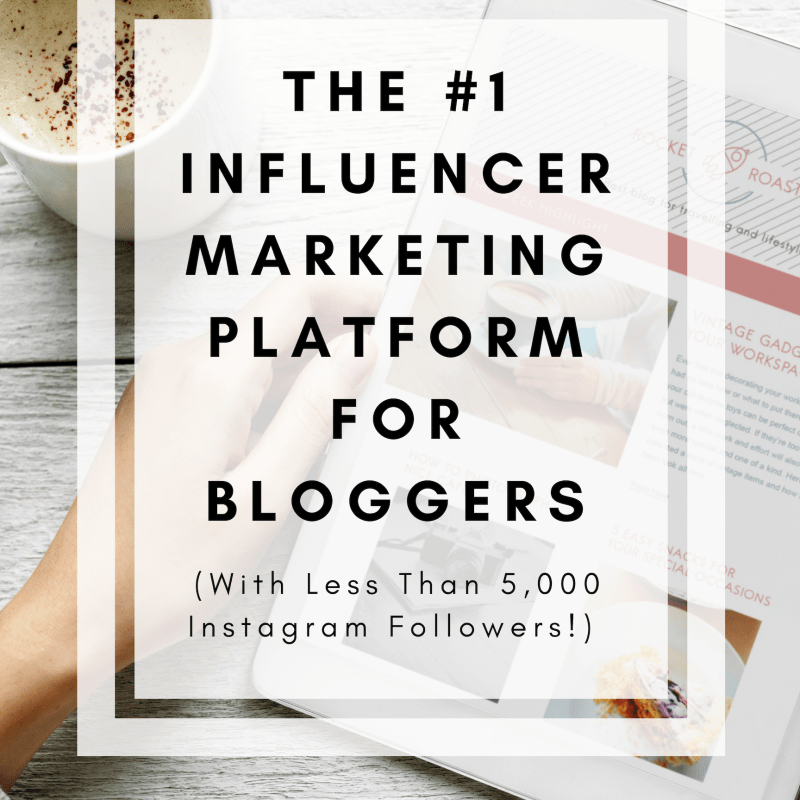 The #1 Influencer Marketing Platform for Bloggers With Less Than 5,000 Followers