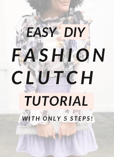 Easy DIY Fashion Clutch Tutorial