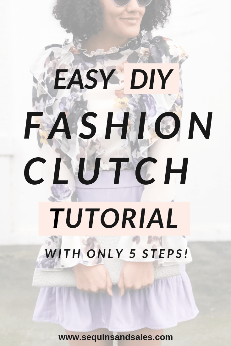 Easy DIY Fashion Clutch Tutorial