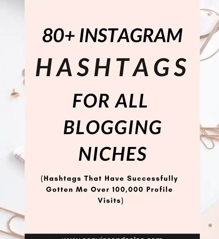 80+ Instagram Hashtags For All Blogging Niches