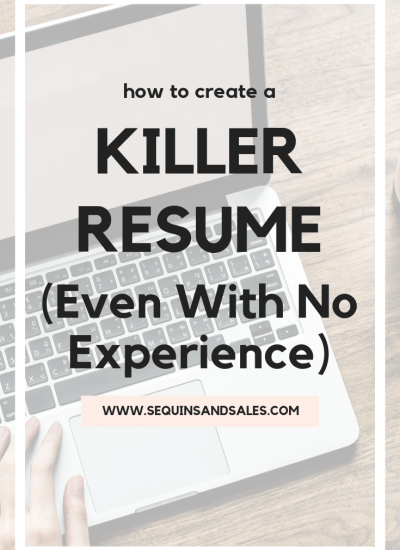 How To Create A Killer Resume (With No Experience)