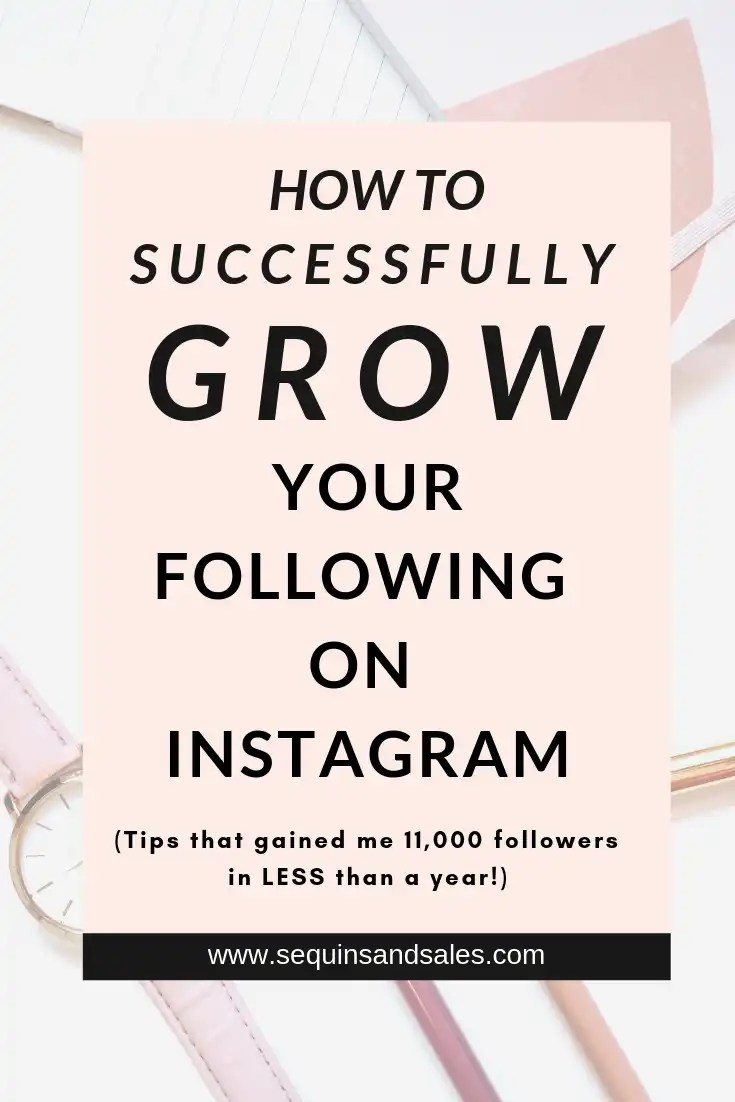 How to Successfully Grow Your Following On Instagram
