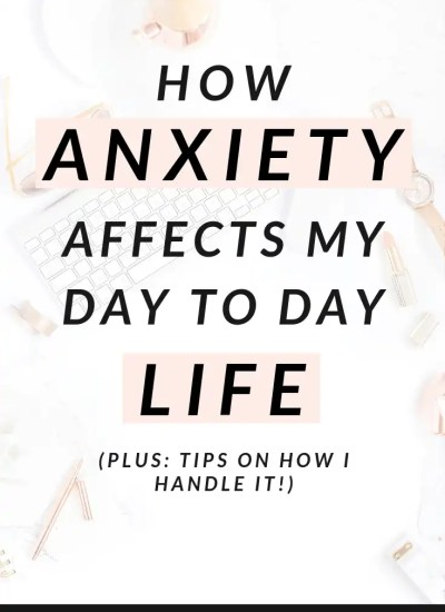 How Anxiety Affects My Day to Day Life
