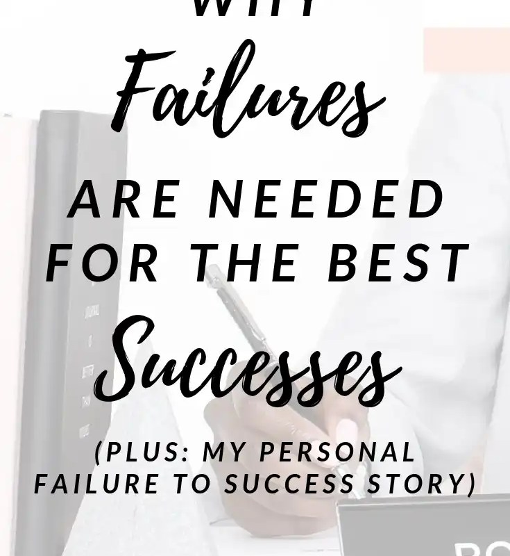 Why Failures Are Needed for the Greatest Successes