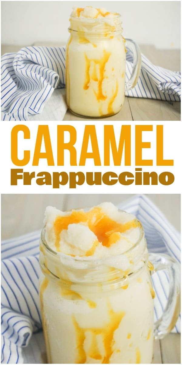 photo collage of mason jar mug full of iced caramel frappuccino drink on a grey wood background with a white and blue linen with title text which reads caramel frappuccino