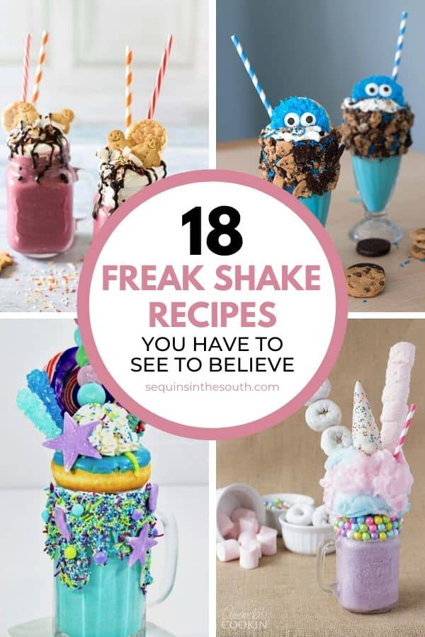 a collage of four different freak shakes with title text reading 18 Freak Shake Recipes You Have to See to Believe