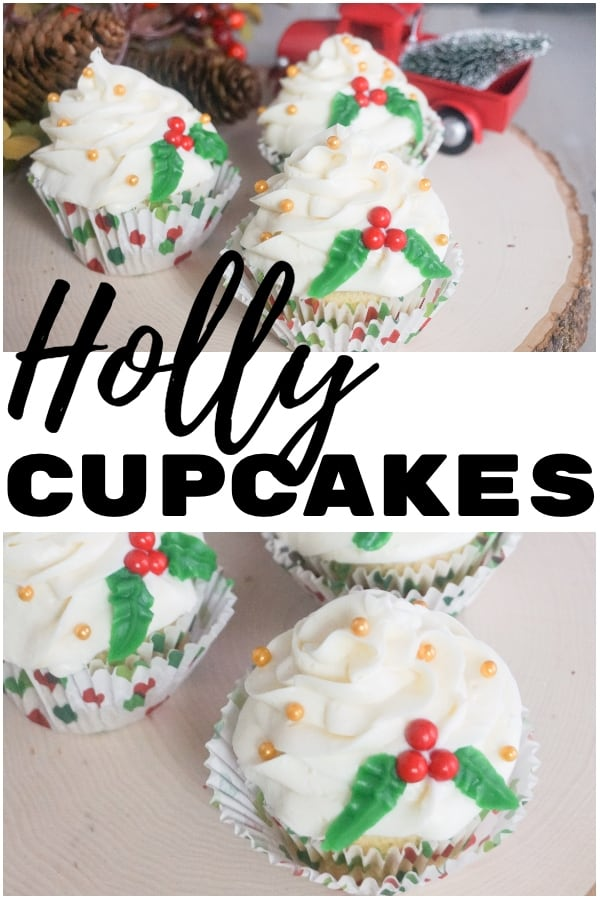 a collage of 3 cupcakes topped with white frosting, yellow dot candy, green frosting and red candy to look like holly berries all on a log next to a red toy truck with pinecones in the background with title text reading Holly Cupcakes