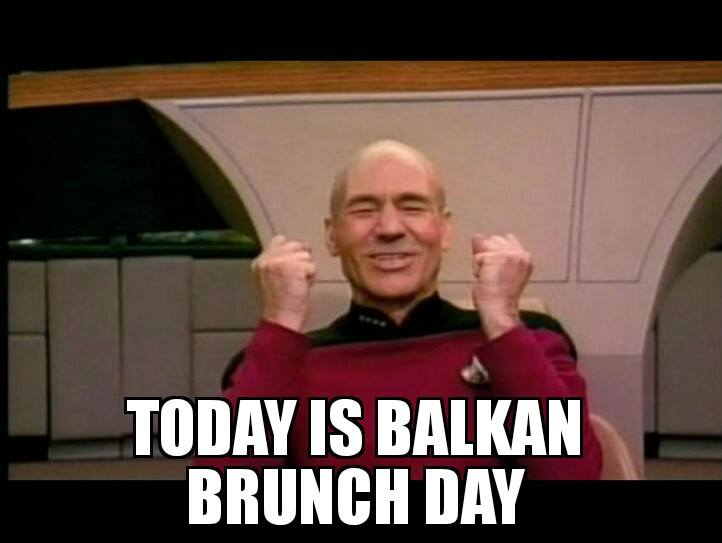 Enjoy your Friday at the Balkan brunch