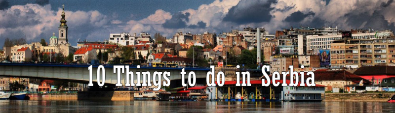 Things to do in Serbia