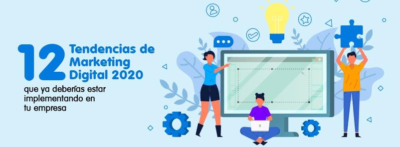 12 Tendencias de Marketing Digital 2020 que ya deberías estar implementando en tu empresa