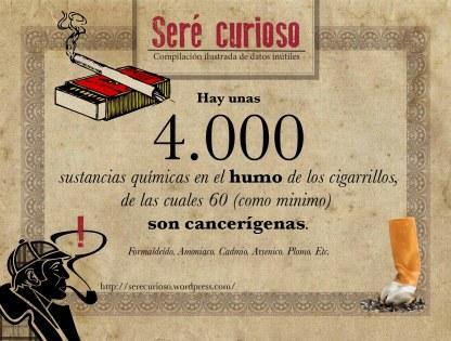Hay unas 4.000 sustancias químicas en el humo de los cigarrillos, de las cuales 60 (como minimo) son cancerígenas.