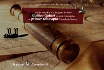 25 de agosto de 1609: Galileo Galilei presenta y demuestra su primer telescopio al Senado de Venecia.