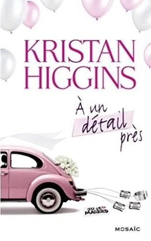 A un détail près - Kristan Higgins