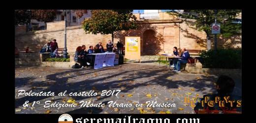 Polentata al Castello 2017 + 1° Edizione di Monte Urano in Musica