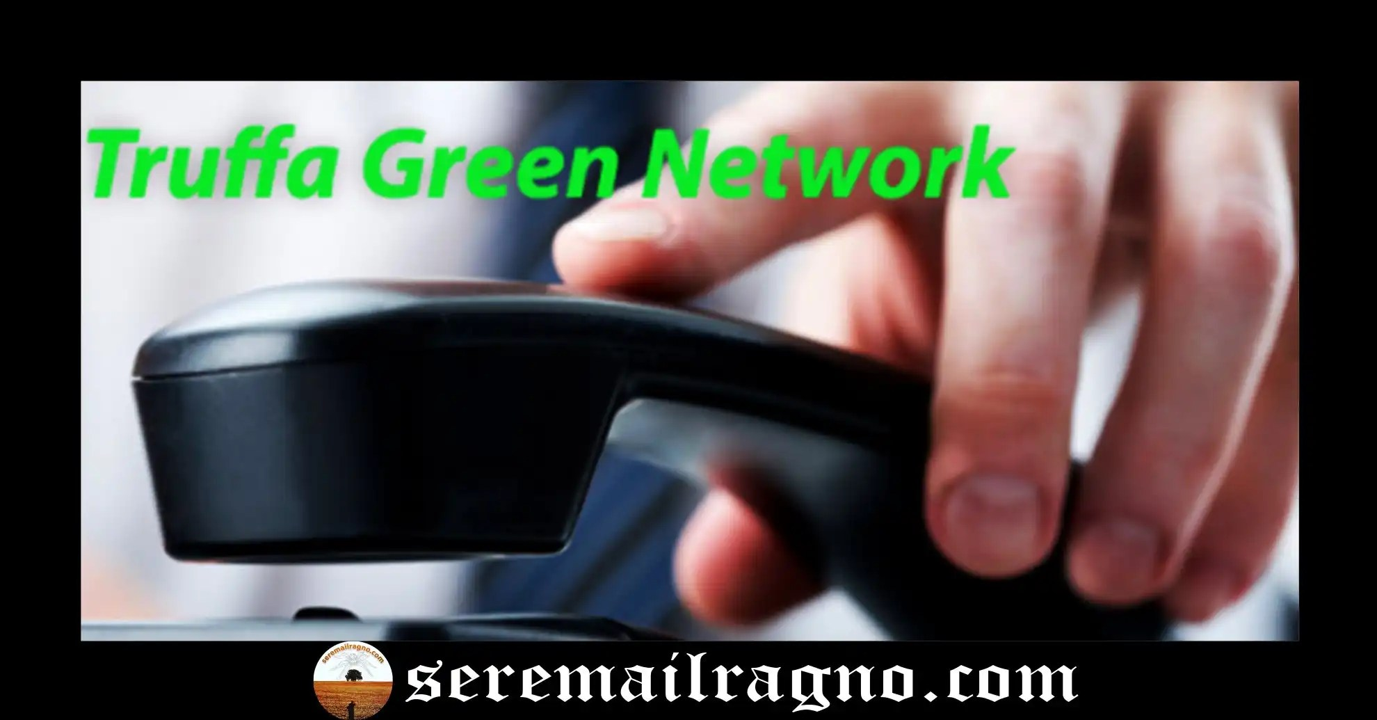 Protetto: Truffa G. Network: la strategia di inganno dei call center