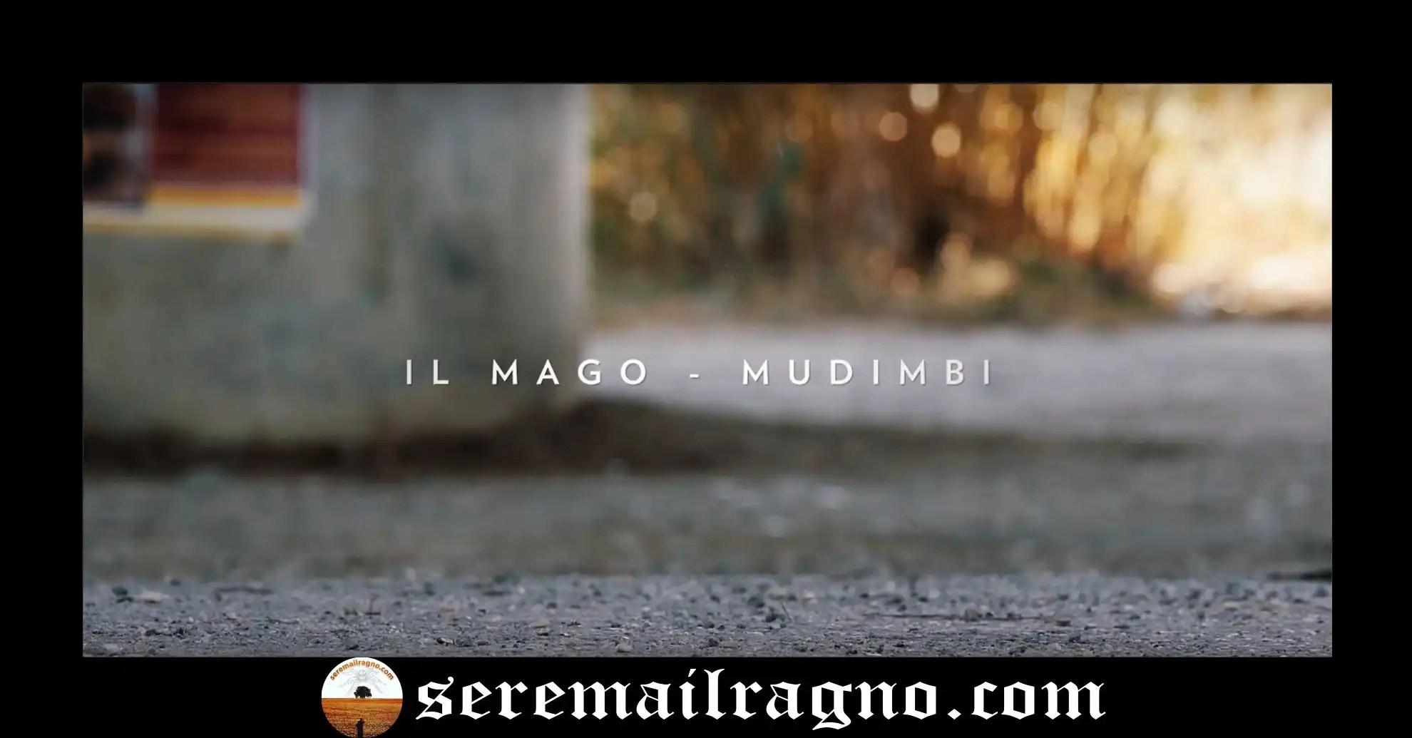Mudimbi- Il Mago (Testo+Video)