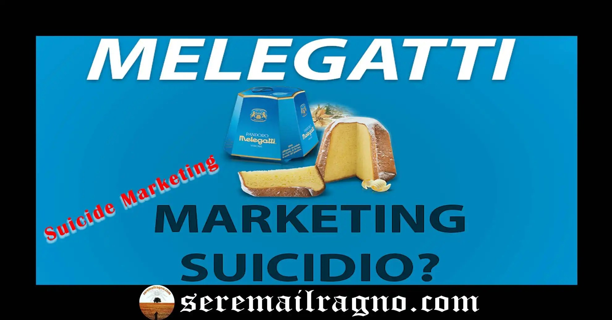 Melegatti: campagna pubblicitaria suicida? Due episodi di Suicide Marketing