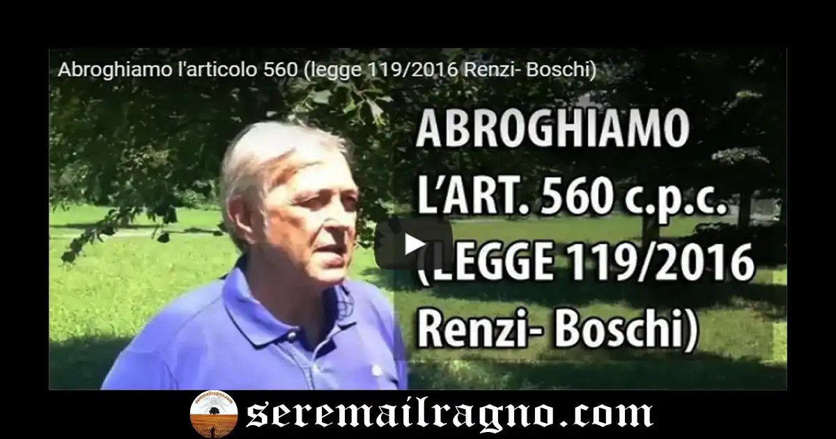 ABROGHIAMO L'ARTICOLO 560 (legge 119/2016 Boschi-Renzi) – L'appello di Sergio Bramini