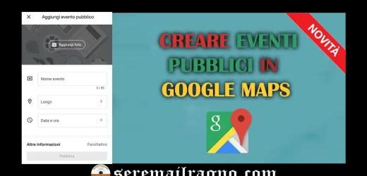 Novità – Creare eventi pubblici in Google Maps