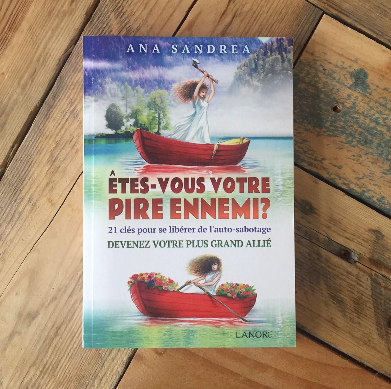 [ Livre ] Etes-vous votre pire ennemi ? : 21 clés pour se libérer de l'auto-sabotage, devenez votre plus grand allié de Ana Sandrea