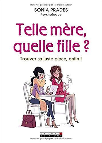 [ Livre ] Telle mère, quelle fille ? : Trouver sa juste place, enfin !