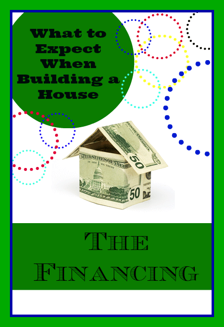 What to Expect When Building a House – Financing