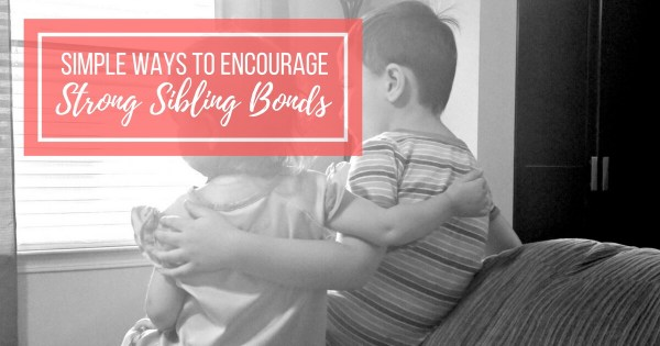 Tips to Encourage Sibling Bonding