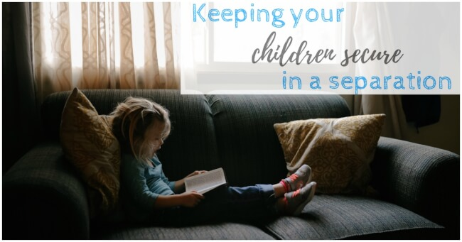 Keeping your children secure in a separation