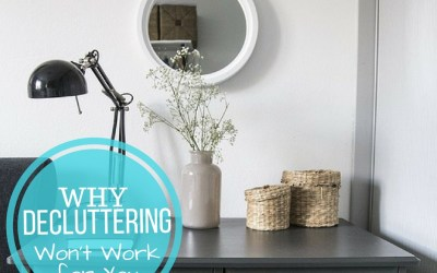 5 Reasons Decluttering Isn't Working for You