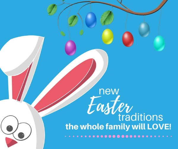 Make Easter fun for the whole family with these new Easter traditions that will bring your family together!
