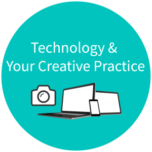 Technology & Your Creative Practice
