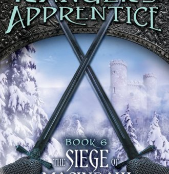 Ranger's Apprentice: The Siege of Macinaw (Book 6) By John Flanagan