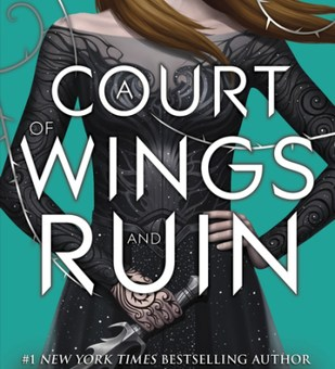 The Court of Wings and Ruin by Sarah J. Maas