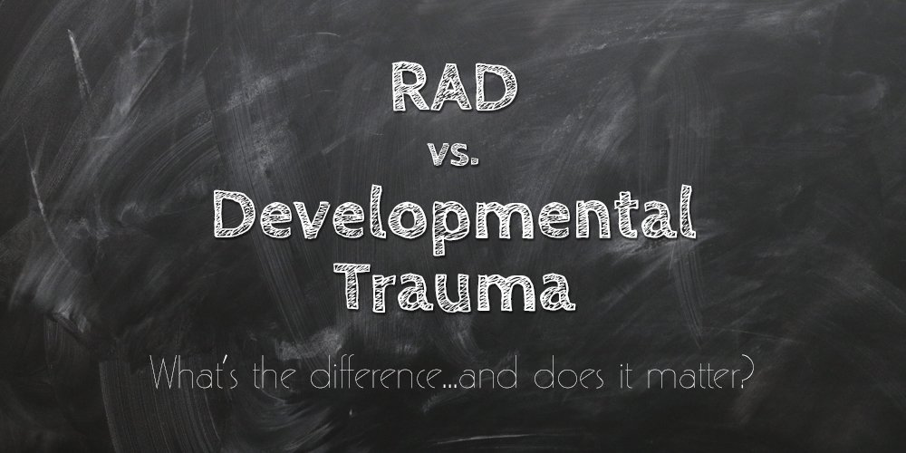 Reactive attachment disorder RAD Developmental Trauma