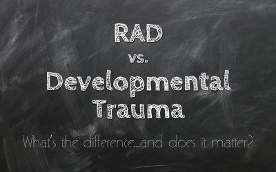 RAD vs. Developmental Trauma